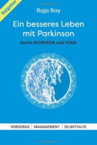 Ein besseres Leben mit Parkinson von Raja Ray