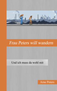 Frau Peters will wandern - Arne Peters