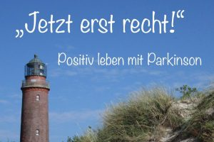 Podcast: Jetzt erst recht! Positiv leben mit Parkinson